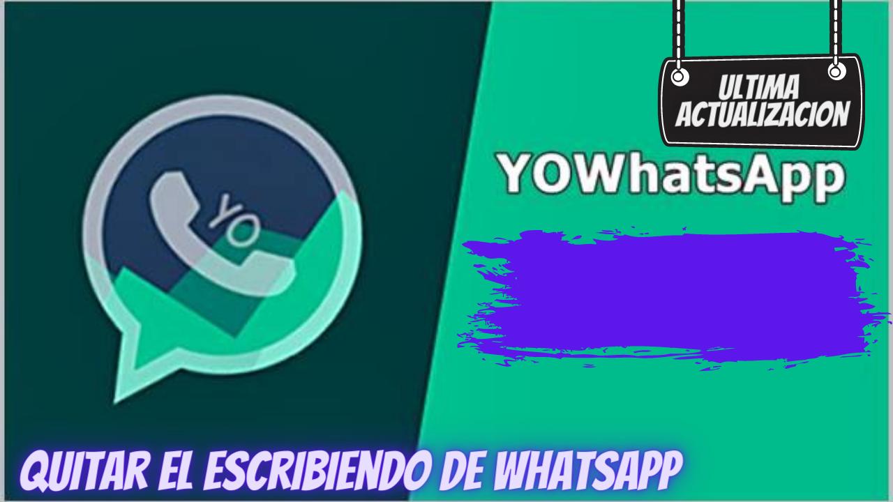 Quitar el escribiendo de WhatsApp