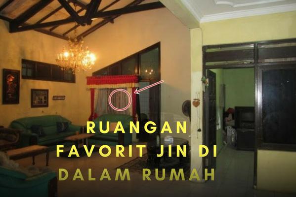 Harus tau nih, Inilah 6 Ruangan Rumah yang Menjadi Tempat Favorit Jin dan Solusi Pencegahannya