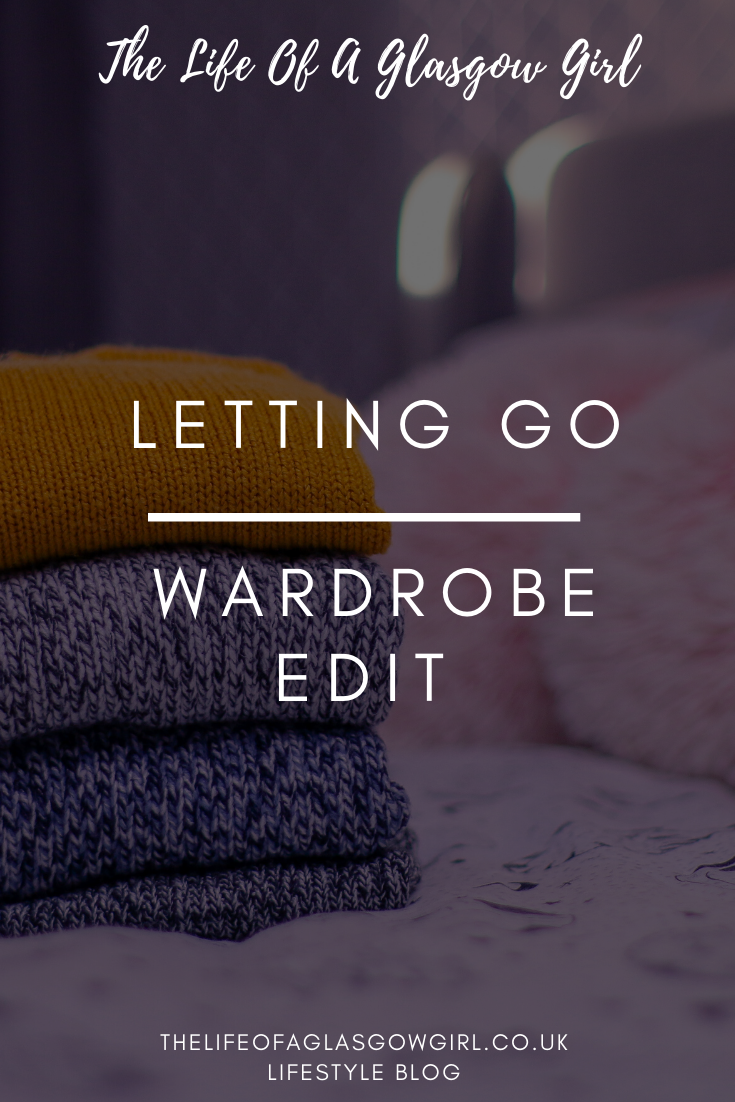 Letting go: Wardrobe Edit blog post pinterest image on Thelifeofaglasgowgirl.co.uk