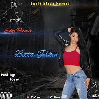 20130114 111723 - [MUSIC]Etz Prima_-_ Betta Pikin(Prod.By Sopra)Mp3||9jasuperstar.com.ng||