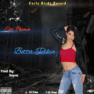 20130114 111723 - [MUSIC]Etz prima_-_ Betta Pikin(Prod.By Sopra)Mp3||9jasupetstar.com.ng||