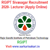 RGIPT Sivasagar Recruitment 2020- Lecturer (Apply Online)