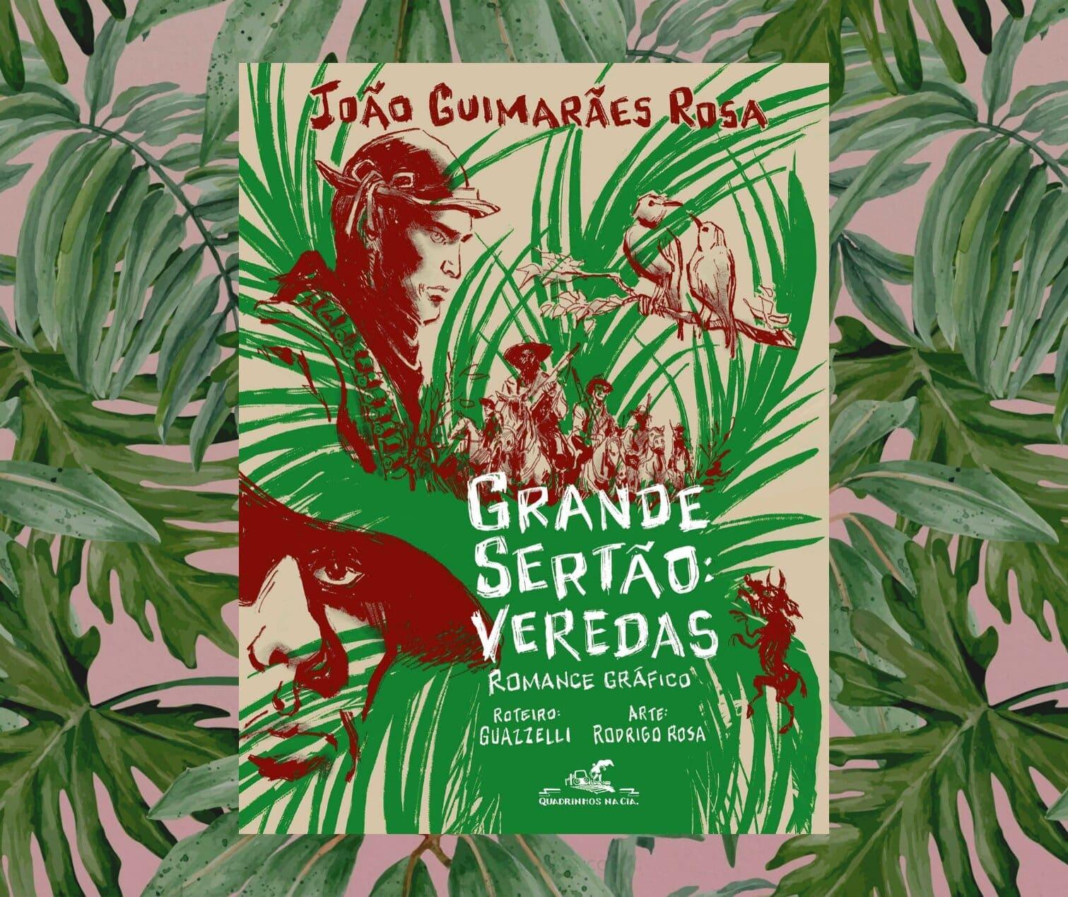 Resenha: Grande sertão: veredas, de João Guimarães Rosa, Rodrigo Rosa e Eloar Guazzelli