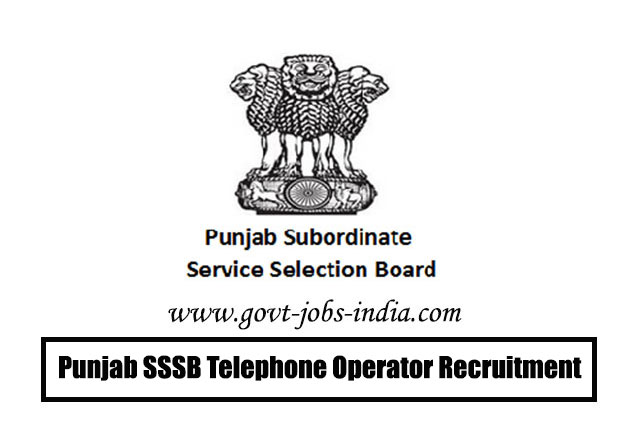Punjab SSSB Telephone Operator Recruitment 2020 – 16 Telephone Operator, Coupon Clerk & Various Vacancy – Last Date 06 March 2020