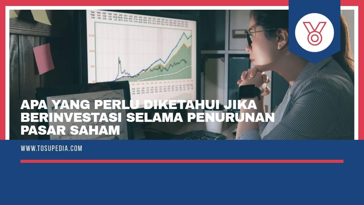 apa-yang-perlu-diketahui-jika-berinvestasi-selama-penurunan-pasar-saham