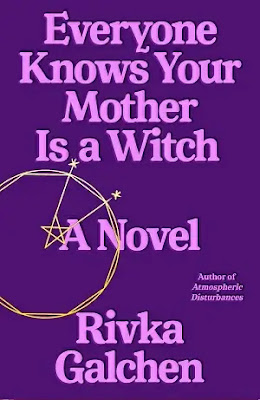 Everyone Knows Your Mother Is a Witch Novel by Rivka Galchen Pdf