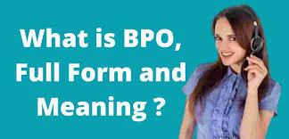 What is BPO in Simple Meaning