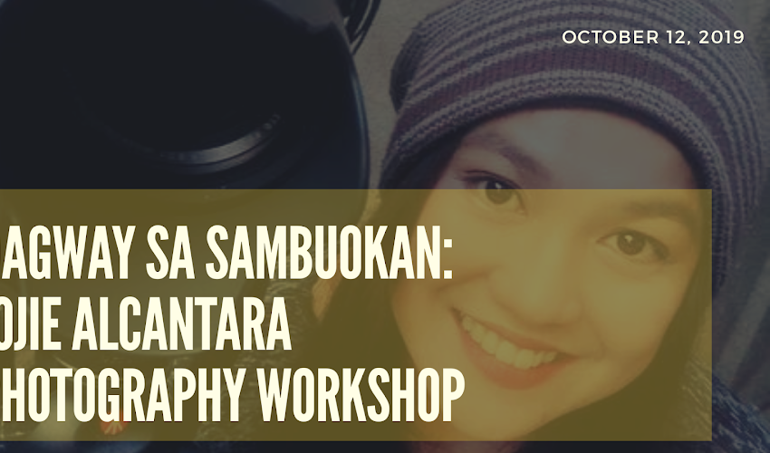 Dagway sa Sambuokan: Jojie Alcantara Photography Workshop #MakeItMati #MaganahayNgadi