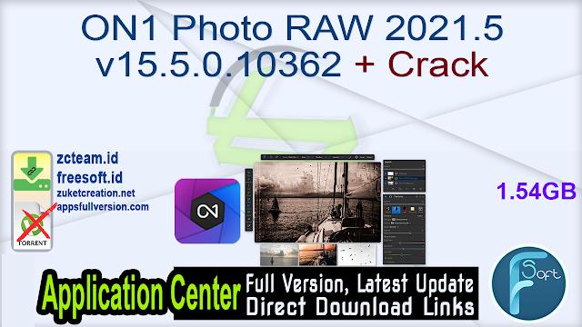 ON1 Photo RAW 2021.5 v15.5.0.10362 + Crack_ ZcTeam.id