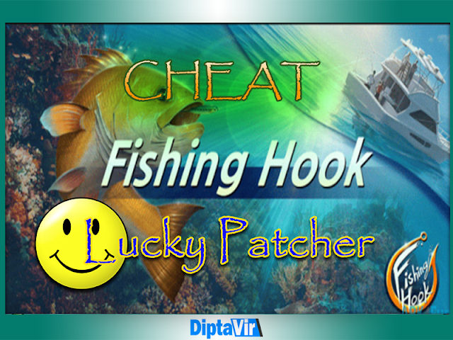 Cara Cheat Kail Pancing (Fishing Hook) Menggunakan Lucky Patcher