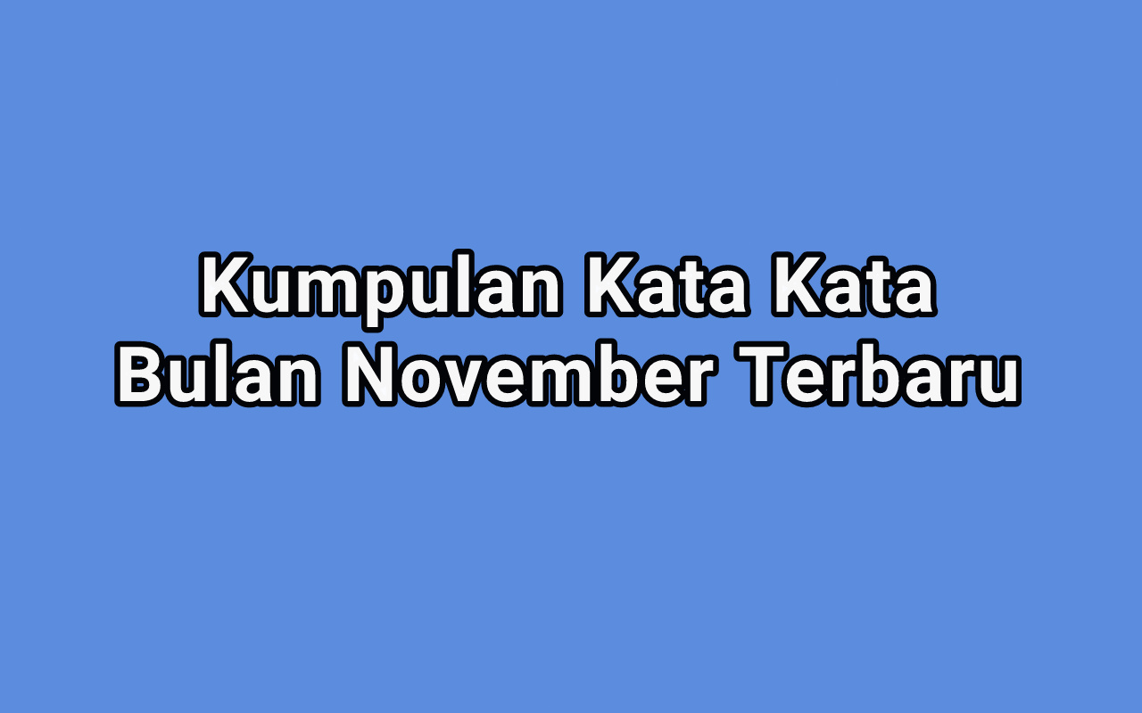 Kata Kata Indah Di Bulan November
