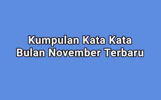 Kumpulan Kata Kata Bulan November Terbaru