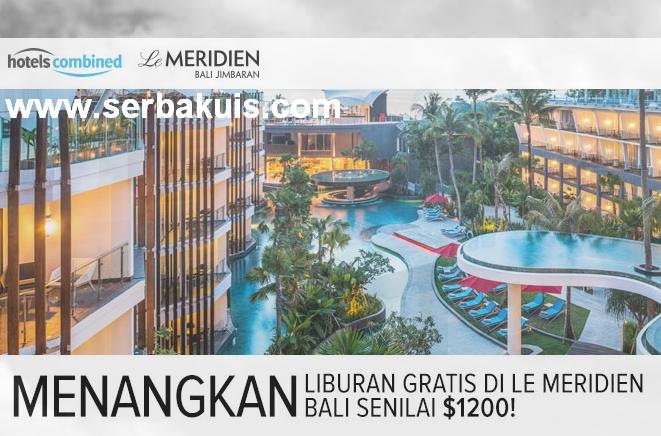 Liburan di LE MÉRIDIEN Bali Jimbaran Senilai $1200 GRATIS!