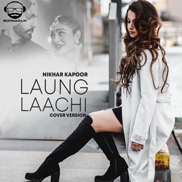 Laungh Lachi (Cover Version) Nikhar Kapoor