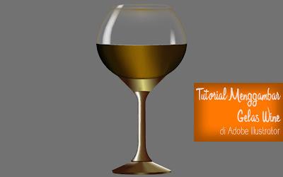 Tutorial cara menggambar gelas wine dengan adobe illustrator