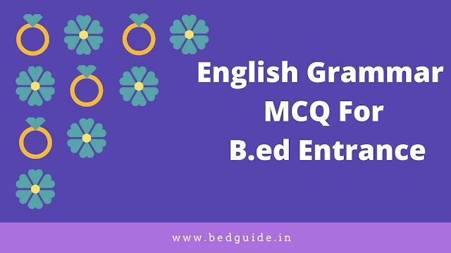 English Grammar MCQ For B.ed Entrance