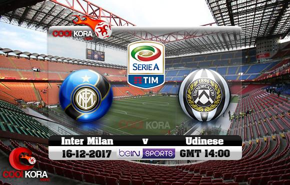 مشاهدة مباراة إنتر ميلان وأودينيزي اليوم 16-12-2017 في الدوري الإيطالي