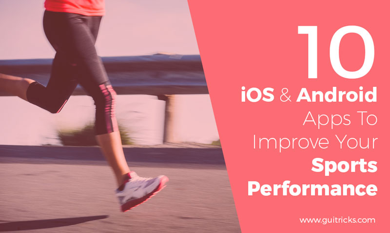 iOS And Android Apps To Improve Your Sports Performance