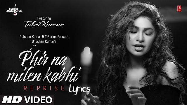 Phir Na Milen Kabhi Lyircs - Tulsi Kumar   lyricsface