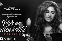 Phir Na Milen Kabhi Lyircs - Tulsi Kumar | lyricsface