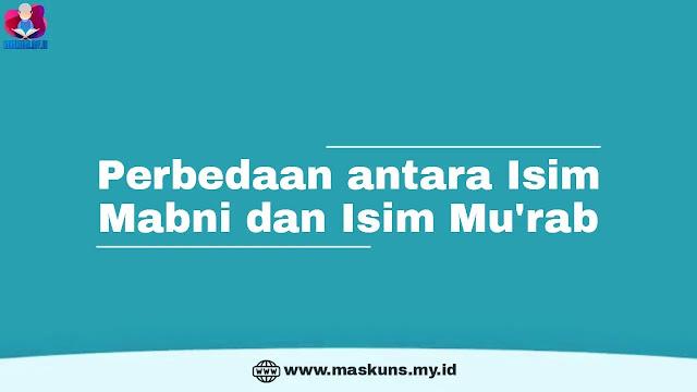 Perbedaan antara Isim Mabni dan Isim Mu'rab