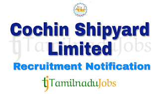 Cochin Shipyard Recruitment 2018, govt jobs for engineers, govt jobs for diploma