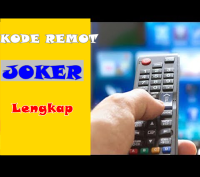 Kode Remot TV JOKER Terbaru Dan Terlengkap
