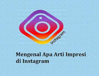 apa arti dan maksud impresi di instagram