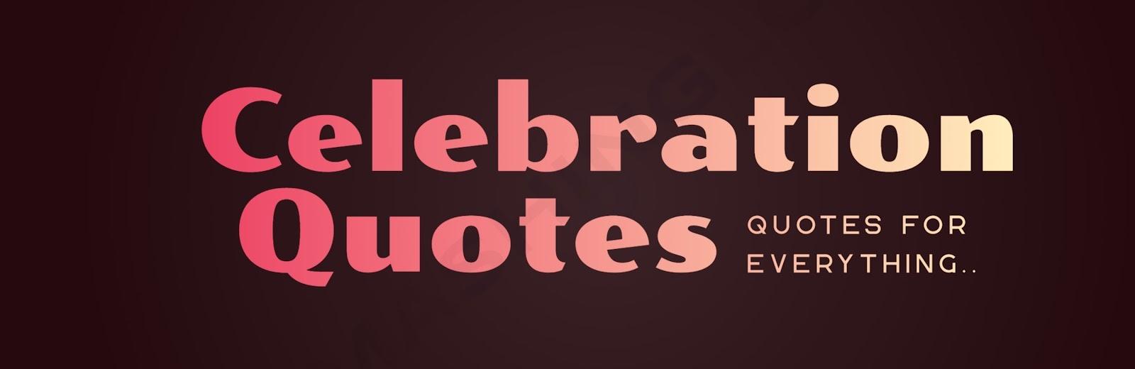 CeleberationQuotes