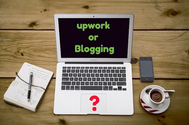 Upwork or Blogging