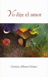 "Libro de poesía ""Yo dije el amor"". Cristino Alberto Gómez, poeta dominicano."