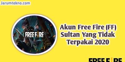 Akun Free Fire (FF) Sultan Yang Tidak Terpakai 2020