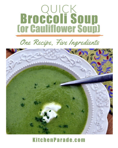 Quick Broccoli (or Cauliflower) Soup ♥ KitchenParade.com, fast, delicious soup made with five ingredients.