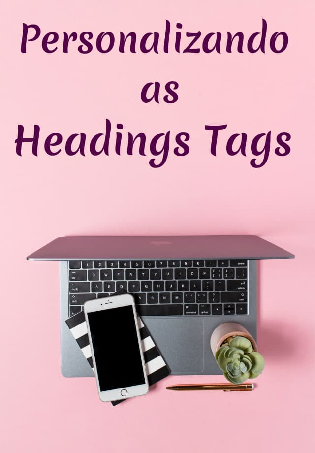 personalizando as headings tags