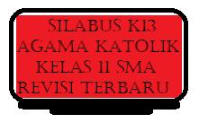 Silabus K13 Agama Katolik Kelas 11 Sma Smk Revisi Terbaru Kherysuryawan Id