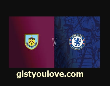 Burnley Vs Chelsea, Chelsea Vs Burnley, Premier league