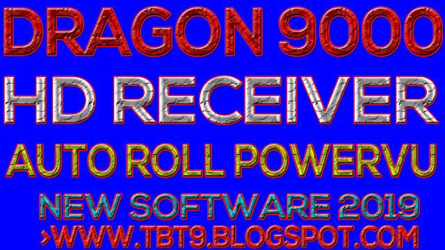 Dragon HD Receiver 9000 New Auto Roll Powervu Key Software Update 2019