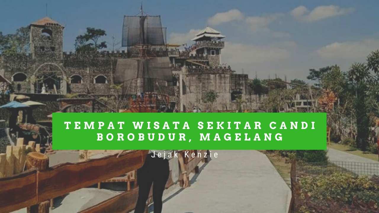 Tak Kalah Seru! 9 Tempat Wisata di Sekitar Candi Borobudur