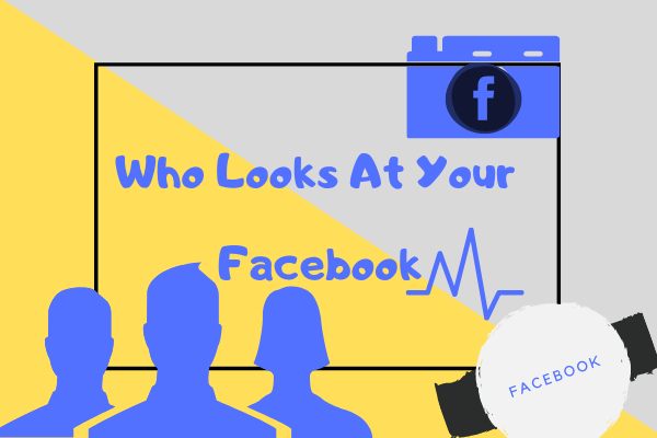 How To See Who Looks At Your Facebook