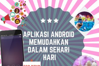 Aplikasi android untuk memudahkan dan berguna dalam sehari-hari yang wajib dimiliki