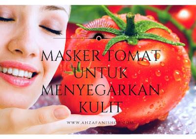 Masker tomat untuk menyegarkan kulit wajah