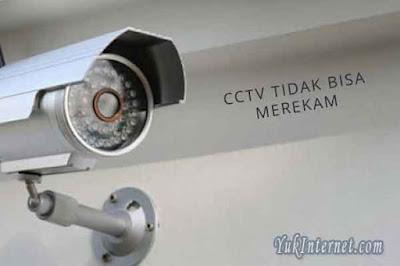 cctv tidak bisa merekam