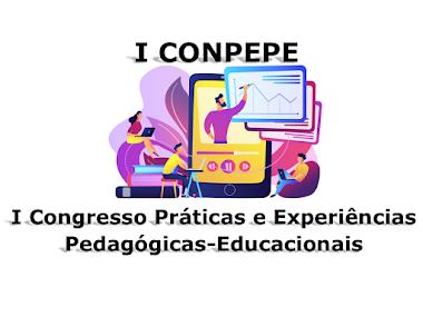 I Congresso Práticas e Experiências Pedagógicas-Educacionais (I CONPEPE)