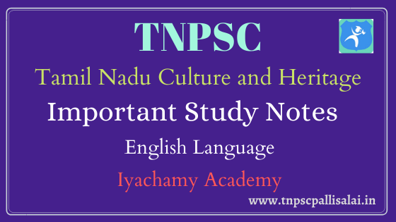 Tamil Nadu Culture and Heritage TNPSC Exam Study Notes in English