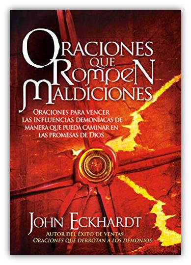 Oraciones Que Rompen Maldiciones para vencer influencias demoníacas - John Eckhardt - Oraciones.Center
