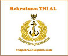 Penerimaan Perwira Bintara Tamtama Tentara Nasional Indonesia AL Penerimaan Anggota Tentara Nasional Indonesia AL 2019-2020
