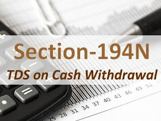 Section 194N of Income Tax Act (TDS on Cash Withdrawal)
