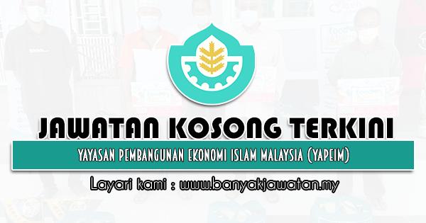 Jawatan Kosong 2021 di Yayasan Pembangunan Ekonomi Islam Malaysia (YaPEIM)