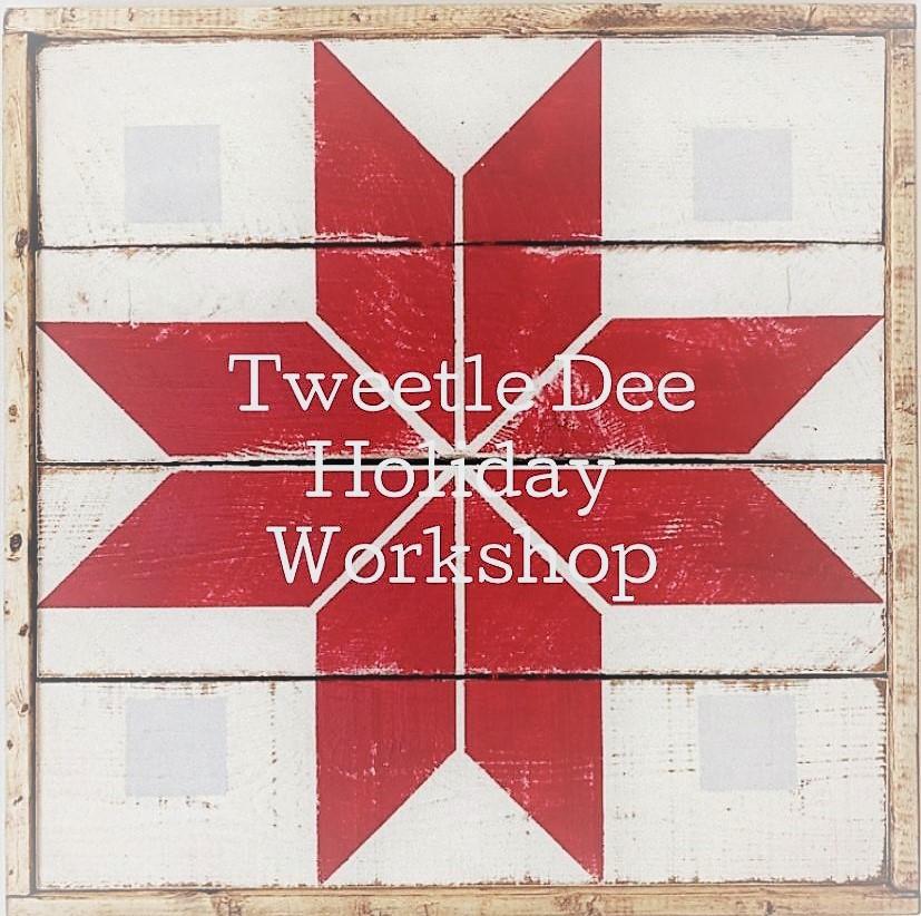 Tweetle Dee Holiday Workshop
