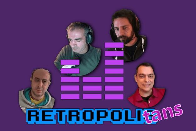 Retropolitans - Η εκπομπή με Retro και σύγχρονο Gaming που θα γεμίζει τις Κυριακές σου